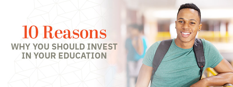 10 reasons why you should invest in your education